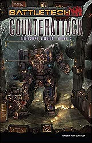 Battletech: Battlecorps Anthology V5 - Counterattack Paperback