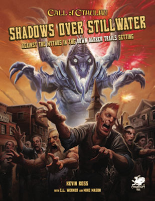 Shadows Over Stillwater Rpg: Against The Mythos In The Down Darker Trails Setting Game Box