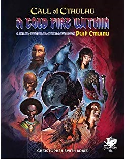 Call Of Cthulhu: Pulp Cthulhu - Cold Fire Within