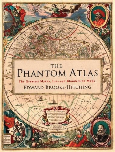 The Phantom Atlas: The Greatest Myths, Lies And Blunders On Maps Box Front