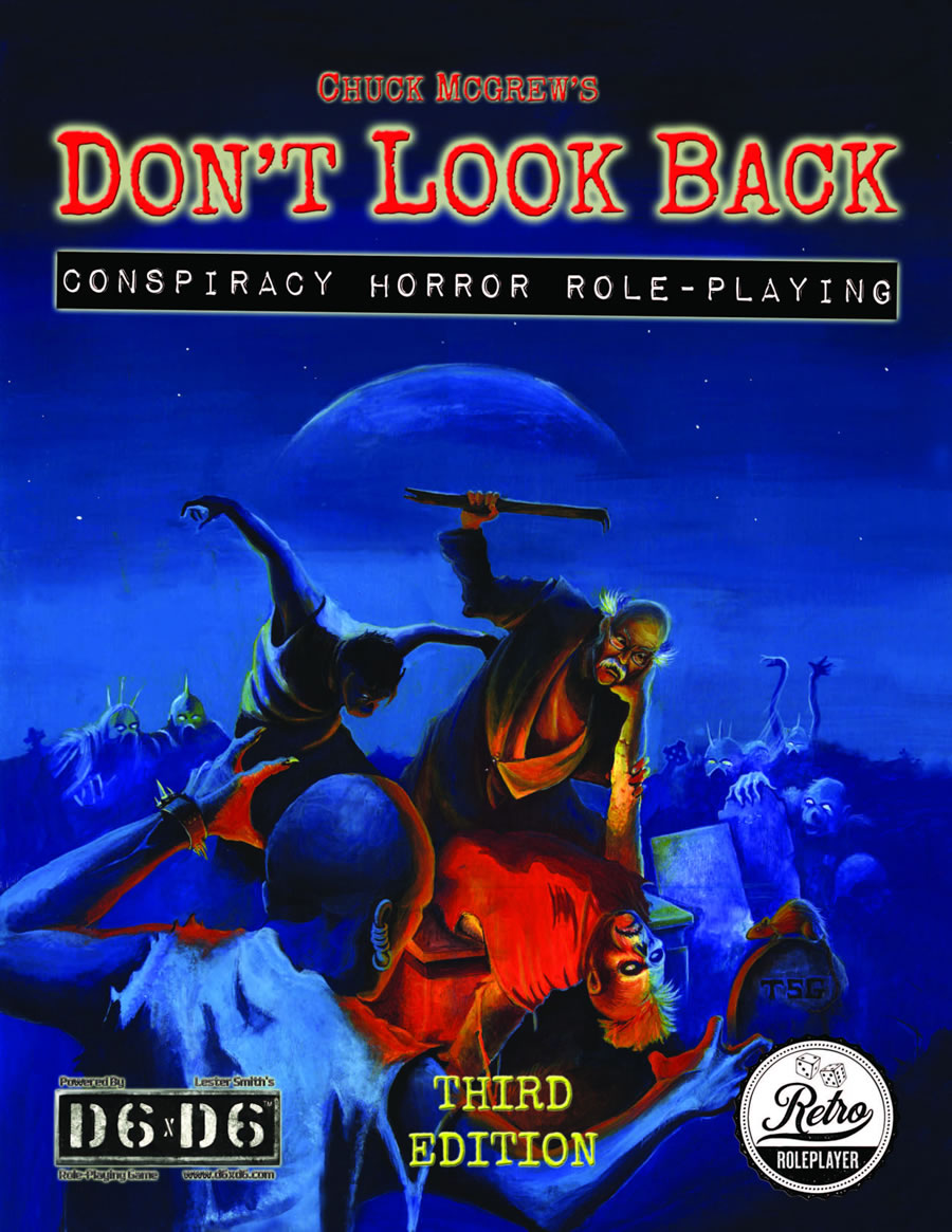 Don`t Look Back: Conspiracy Horror Roleplaying Rpg (3rd Ed)