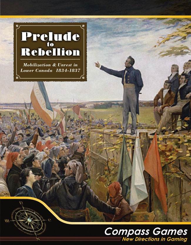 Prelude To Rebellion: Mobilization & Unrest In Lower Canada Game Box