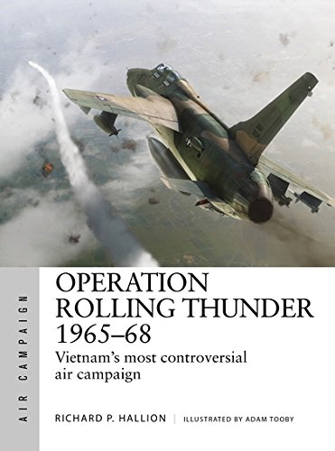 Rolling Thunder 1965-68: Johnson`s Air War Over Vietnam Box Front