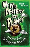 We Will Destroy Your Planet: An Aliens Guide To Conquering The Earth Box Front