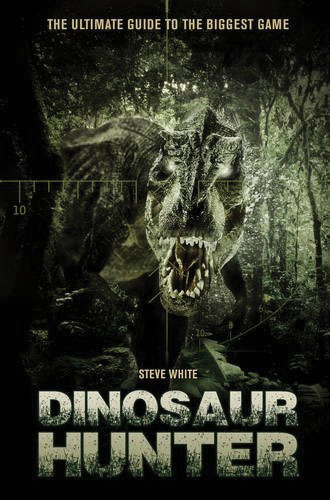 Dinosaur Hunter: The Ultimate Guide To The Biggest Game Box Front