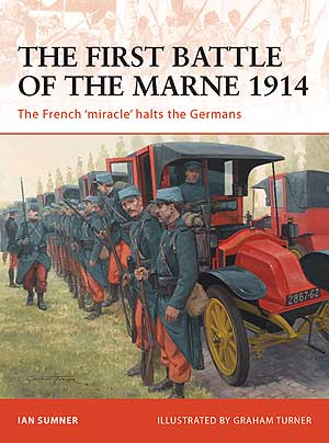 The First Battle Of The Marne 1914: The French Miracle Halts The German Box Front