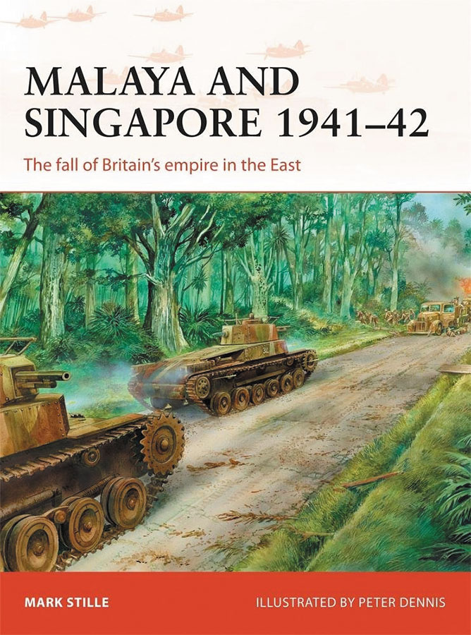 Malaya And Singapore 1941-42: The Fall Of Britain`s Empire In The East Box Front