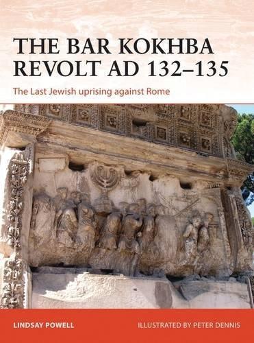 Bar Kokhba Revolt Ad 132-135: The Last Jewish Uprising Against Rome Box Front