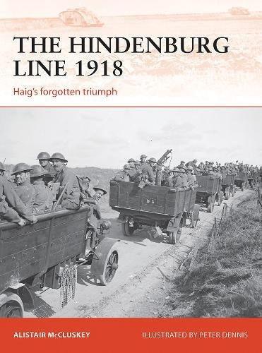 Hindenburg Line 1918: Haig`s Forgotten Triumph Box Front