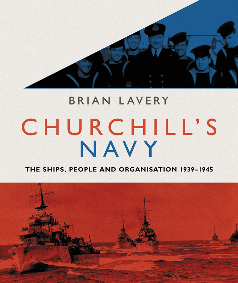 Churchill`s Navy: The Ships, People And Organization 1939-1945 Box Front