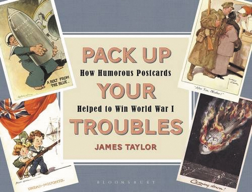 Pack Up Your Troubles: How Humorous Postcards Helped To Win World War I Box Front