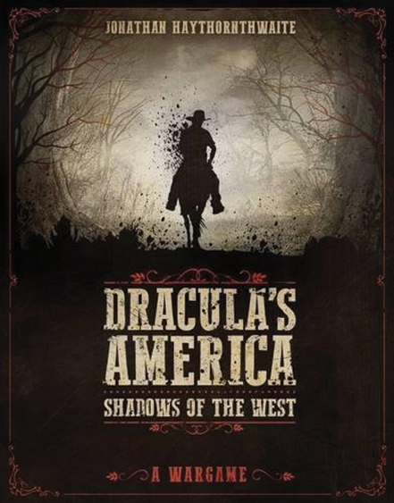 Dracula`s America: Shadows Of The West - A Wargame Box Front