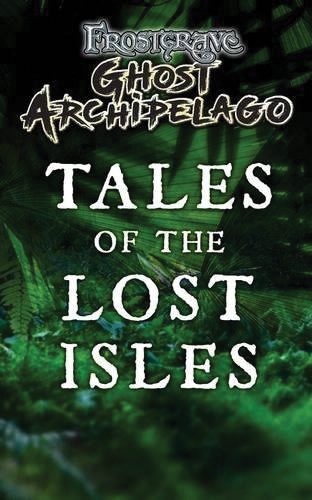 Frostgrave: Ghost Archipelago - Tales Of The Lost Isles Game Box