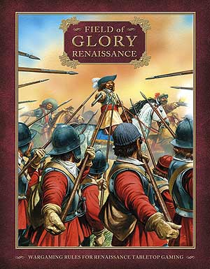 Field Of Glory Renaissance: Wargaming Rules For Renaissance Tabletop Gaming Box Front
