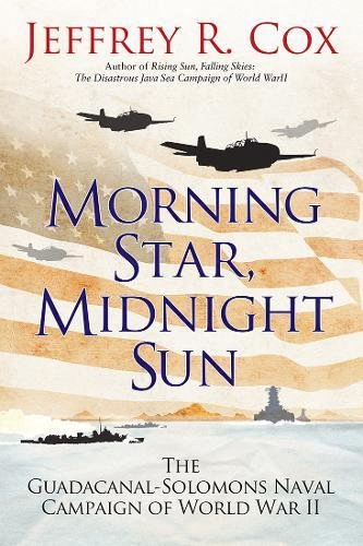 Morning Star, Midnight Sun: The Guadalcanal-solomons Naval Campaign Of World War Ii Box Front