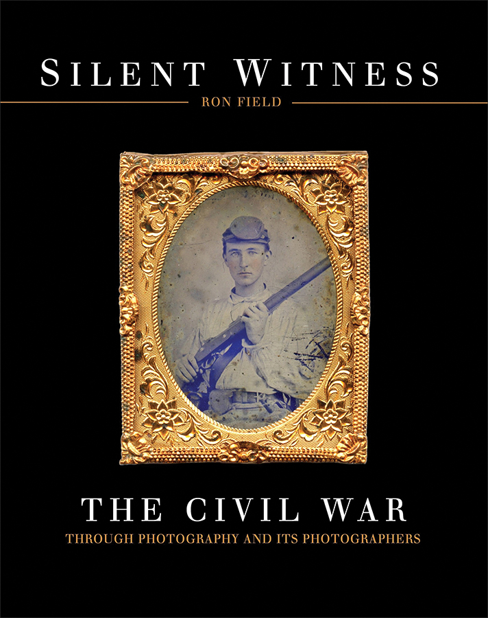 Silent Witness: The Civil War Through Photography And Its Photographers Box Front