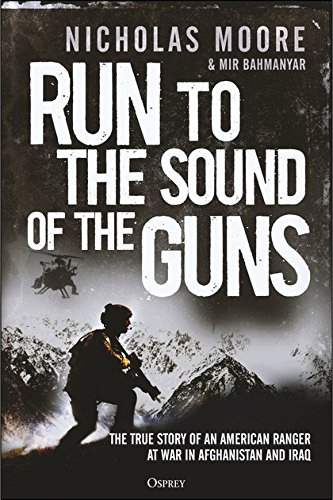 Run To The Sound Of The Guns: The True Story Of An American Ranger At War In Afghanistan And Iraq Box Front