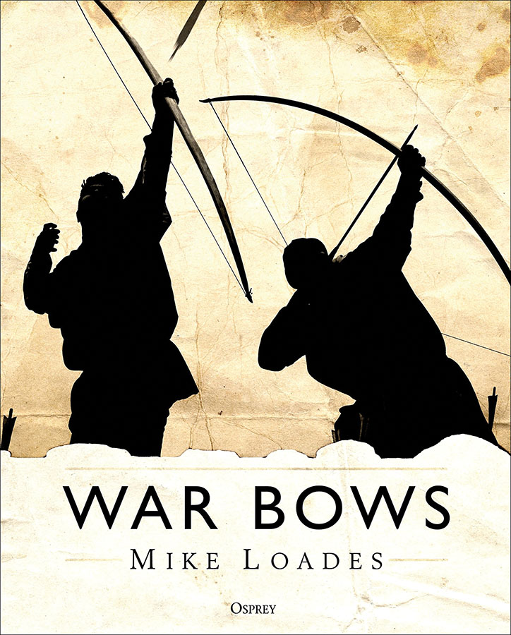 War Bows: Longbow, Crossbow, Composite Bow And Japanese Yumi Game Box