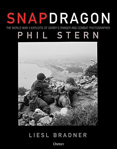 Snapdragon: The World War Ii Exploits Of Darby`s Ranger And Combat Photographer Phil Stern Box Front