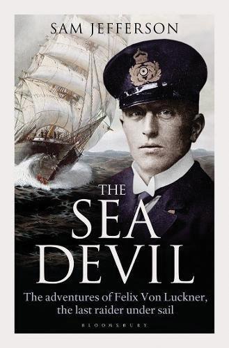 Sea Devil: The Adventures Of Count Felix Von Luckner The Last Raider Under Sail Box Front