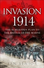 Invasion 1914: The Schelieffen Plan To The Battle Of The Marne Box Front