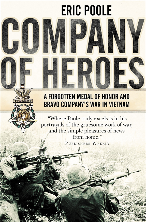 Company Of Heroes: A Forgotten Medal Of Honor And Bravo Company`s War In Vietnam Box Front