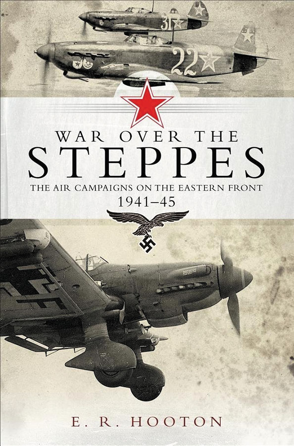War Over The Steppes: The Air Campaigns On The Eastern Front 1941-45 Box Front