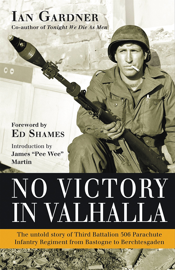 No Victory In Valhalla: The Untold Story Of Third Battalion 506 Parachute Infantry Regiment From Bastogne To Berchtesgaden Box Front
