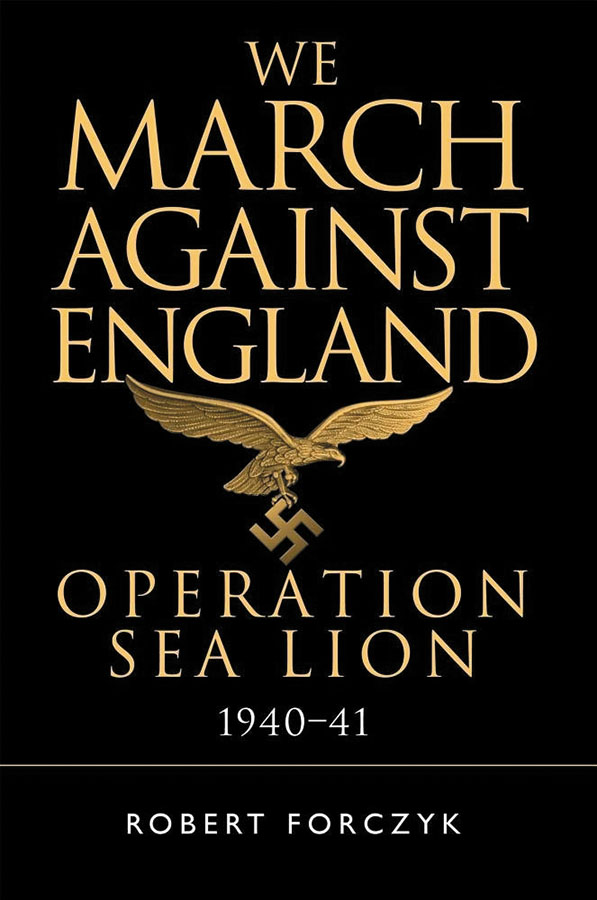 We March Against England: Operation Sea Lion, 1940-41 Box Front