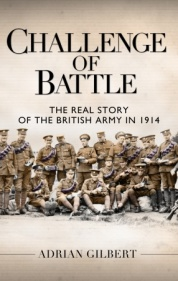 Challenge Of Battle: The Real Story Of The British Army In 1914 Box Front