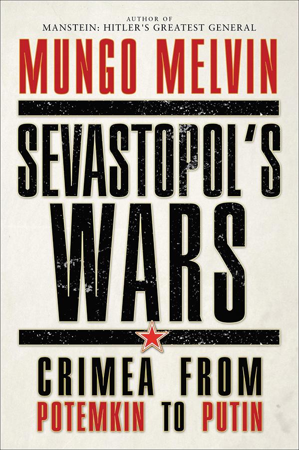 Sevastopol`s Wars: Crimea From Potemkin To Putin Box Front