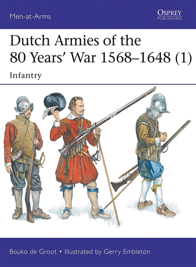 Dutch Armies Of The 80 Years` War 1568-1648 (1): Infantry Box Front