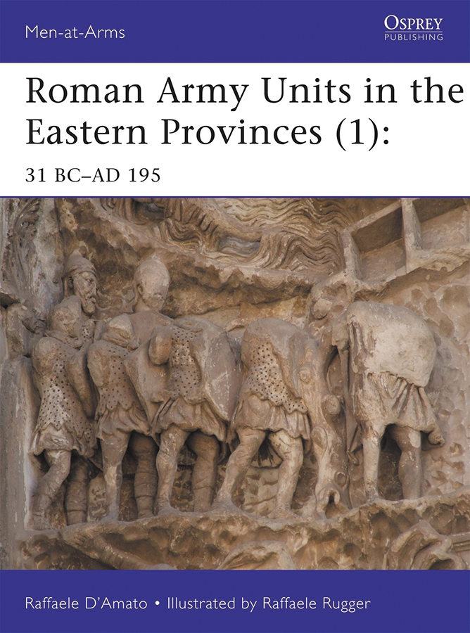 Roman Army Units In The Eastern Provinces (1): 31 Bc-ad 195 Box Front