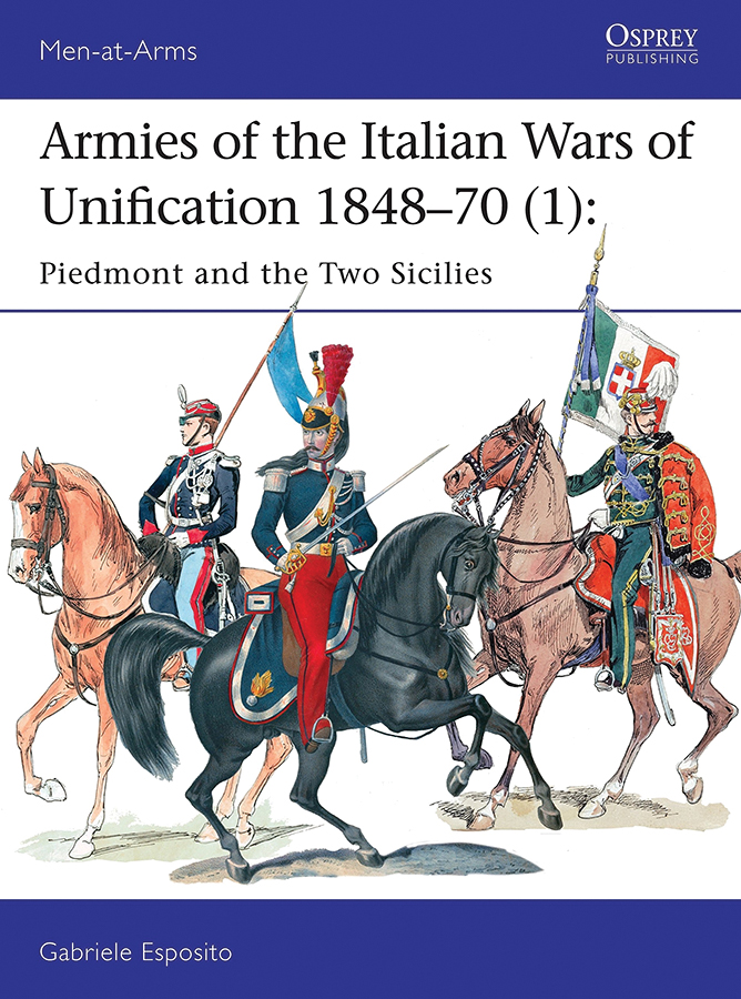 Armies Of The Italian Wars Of Unification 1848-70 (1): Piedmont And The Two Sicilies Box Front