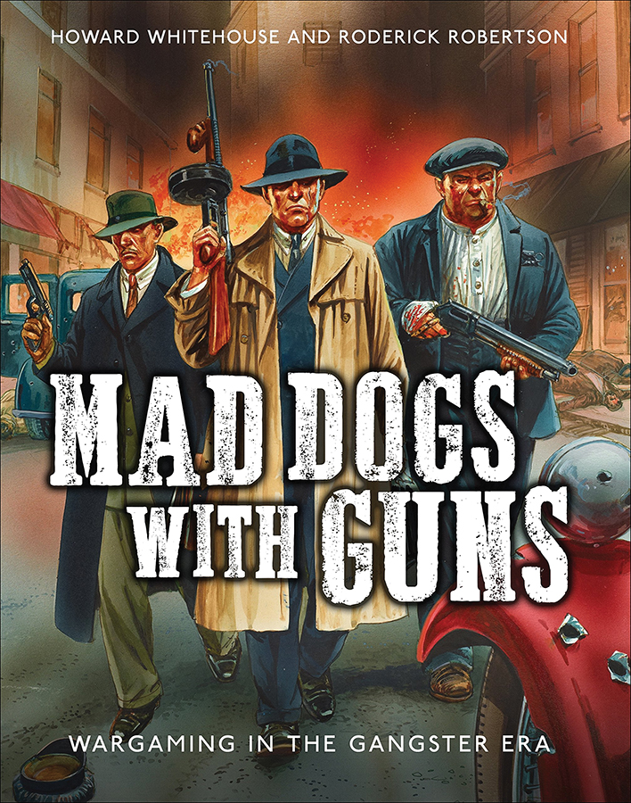 Mad Dogs With Guns: Wargaming In The Gangster Era Box Front