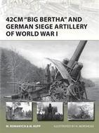 42cm Big Bertha And German Siege Artillery Of Wwi Box Front