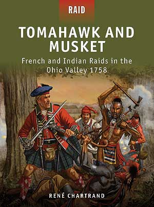 Tomahawk And Musket - French And Indian Raids In The Ohio Valley 1758 Box Front