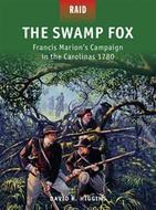 The Swamp Fox Francis Marions Campaign In The Carolinas 1780 Box Front