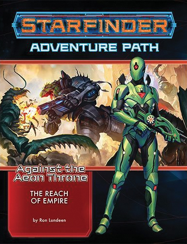 Starfinder Rpg: Adventure Path - Against The Aeon Throne 1 - The Reach Of Empire Box Front