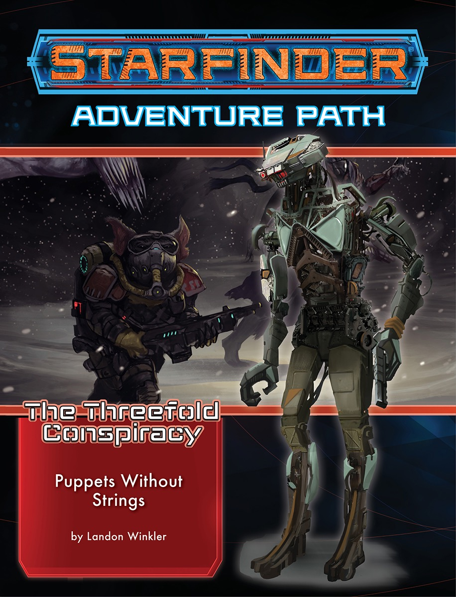 Starfinder Rpg: Adventure Path - The Threefold Conspiracy 6 - Puppets Without Strings
