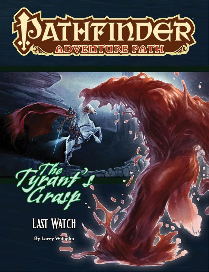 Pathfinder RPG: Adventure Path - The Tyrant's Grasp Part 3 - Last Watch