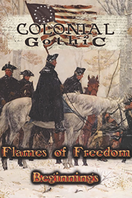 Colonial Gothic: Flames Of Freedom: Beginnings Box Front