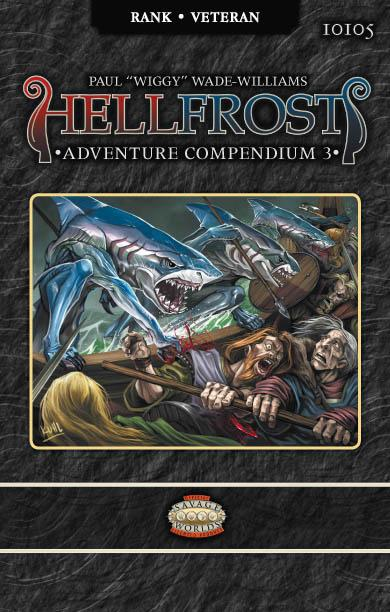 Savage Worlds Rpg: Hellfrost - Adventure Compendium 3 Box Front