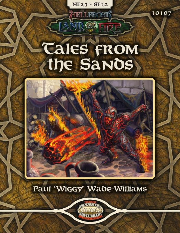 Savage Worlds Rpg: Hellfrost - Land Of Fire - Tales From The Sands Box Front